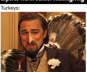 Cancel Thanksgiving – Turkeys Laughing Leo Meme