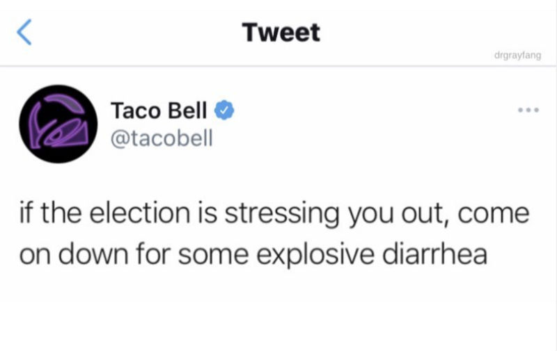 taco bell if the election is stressing you out