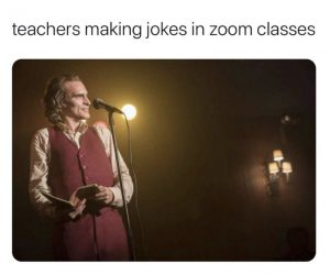 Teachers Making Jokes In Zoom Classes – Meme