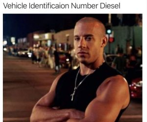Vin Diesel's Full Name Is – Vehicle Identification Number Diesel – Meme