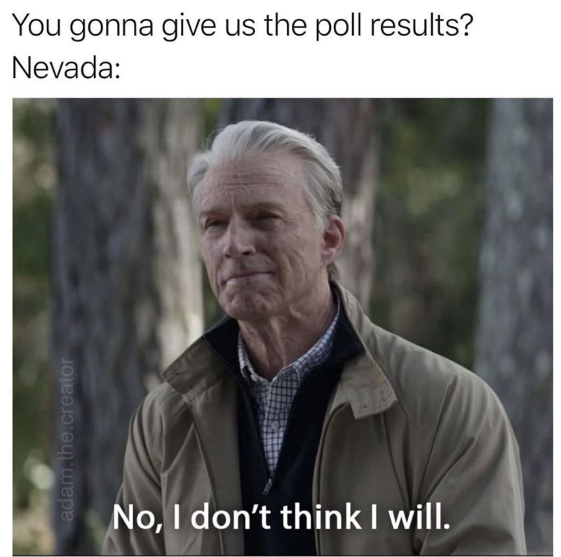you gonna give us the poll results nevada
