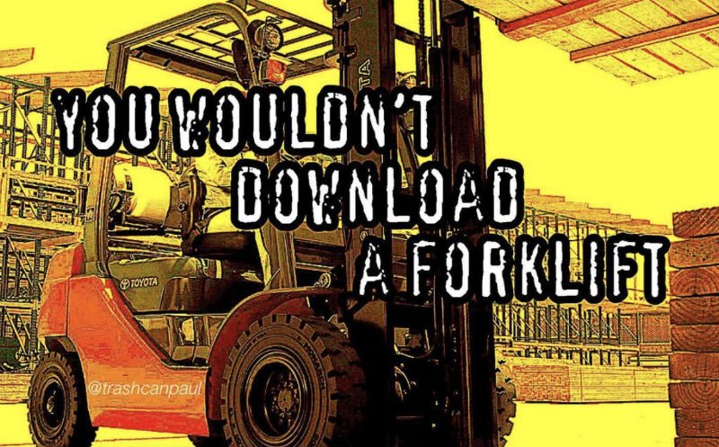 you wouldnt download a forklift meme