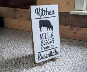 Kitchen Essentials – Milk, Eggs, And Cyanide Solid Wood Sign – Spruce up your kitchen with these Kitchen Essentials – Milk, Eggs, And Cyanide Solid Wood Sign!
