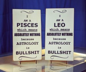 Astrology Is Bullshit Wood Sign – Add a great conversation piece to any room with this customizable Astrology Is Bullshit Wood Sign.